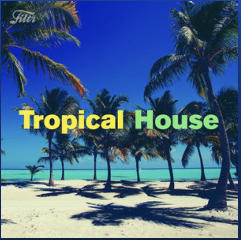 Tropical House Playlist